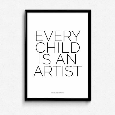 Lámina Every Child is an artist - Frases marco negro
